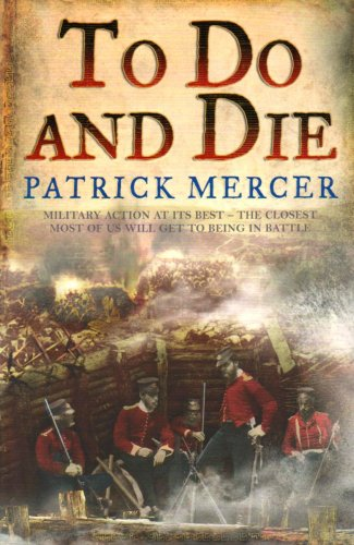 To Do and Die By Patrick Mercer