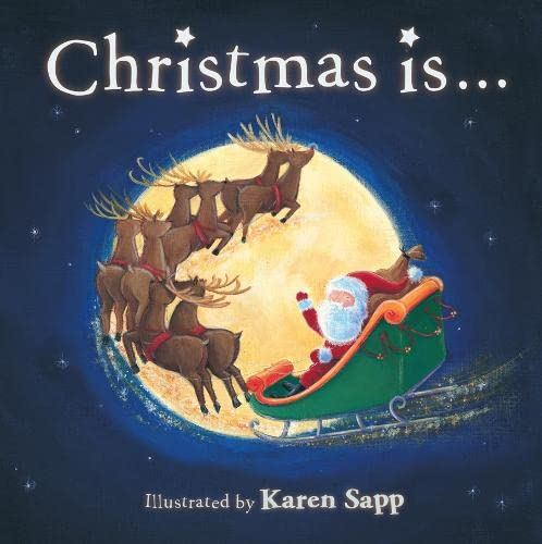 Christmas Is... By Illustrated by Karen Sapp