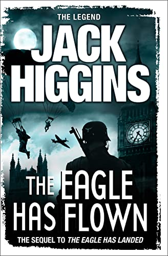 The Eagle Has Flown By Jack Higgins