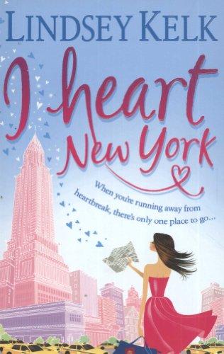 I Heart New York (I Heart Series, Book 1) By Lindsey Kelk