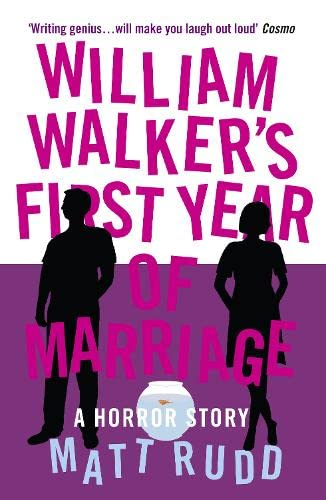 William Walker's First Year of Marriage By Matt Rudd