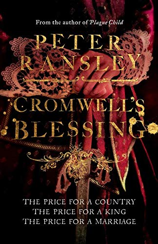 Cromwell's Blessing (Tom Neave Trilogy 2) By Peter Ransley
