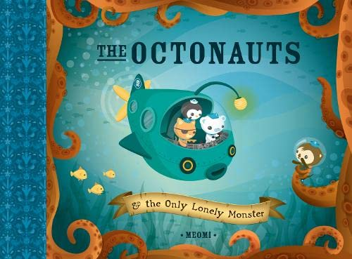 The Octonauts and the Only Lonely Monster By Meomi