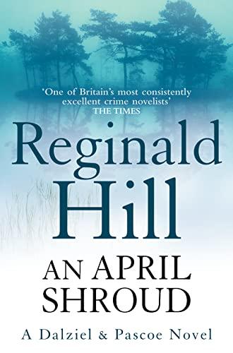 An April Shroud (Dalziel &Pascoe, Book 4) By Reginald Hill