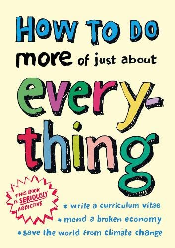 How to do More of Just About Everything By eHow