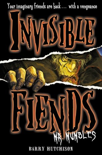 Mr Mumbles (Invisible Fiends, Book 1) By Barry Hutchison