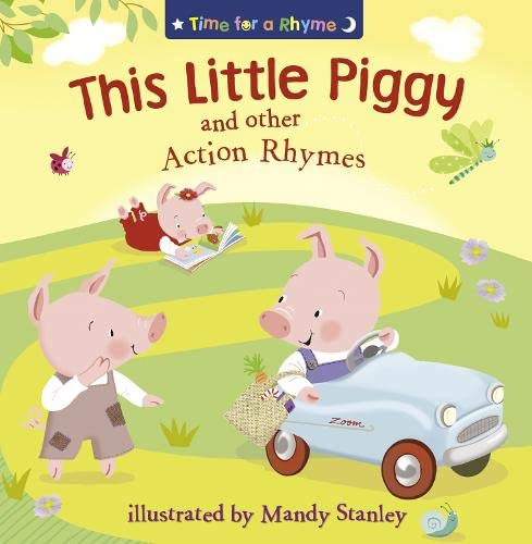 THIS LITTLE PIGGY AND OTHER ACTION RHYMES By Mandy Stanley
