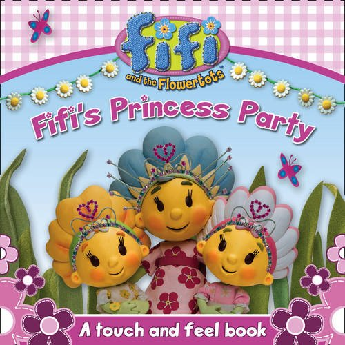 Fifi's Princess Party: a Touch and Feel Book