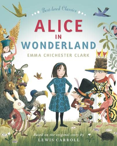 Alice in Wonderland By Retold by Emma Chichester Clark