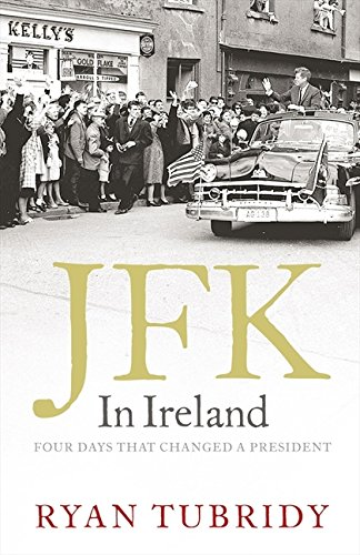 JFK in Ireland By Ryan Tubridy
