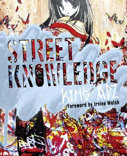 Street Knowledge By King Adz