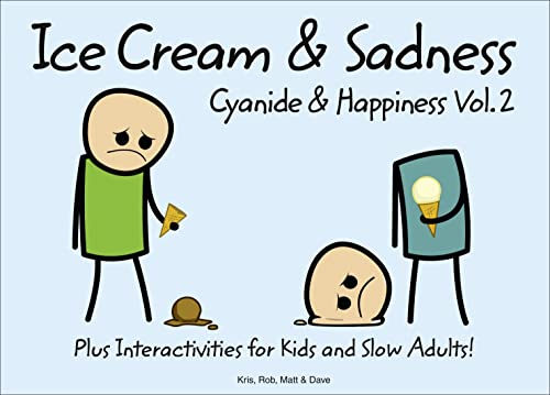 Cyanide and Happiness: Ice Cream and Sadness: Bk. 2 by Rob D.