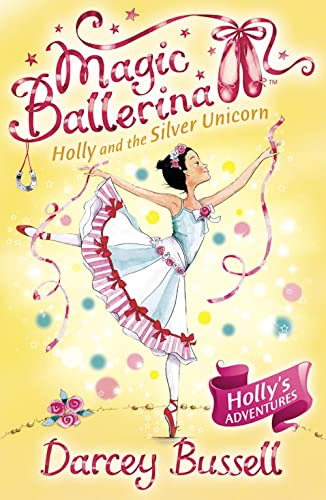 Holly and the Silver Unicorn by Darcey Bussell
