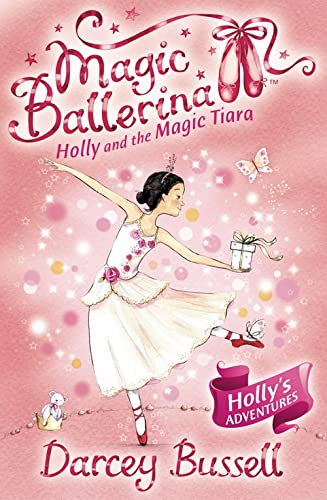 Holly and the Magic Tiara By Darcey Bussell