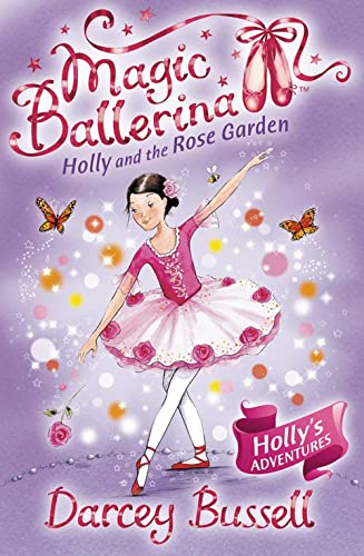 Holly and the Rose Garden by Darcey Bussell
