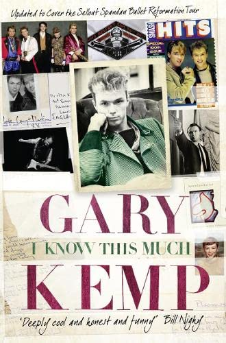 I Know This Much: From Soho to Spandau by Gary Kemp