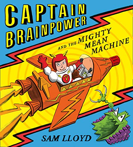 Captain Brainpower and the Mighty Mean Machine By Sam Lloyd