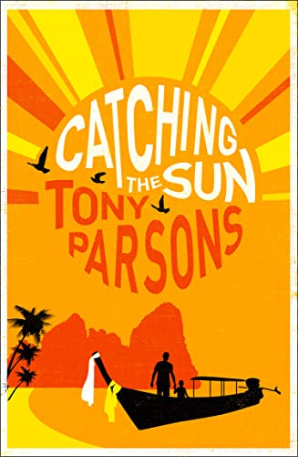 Catching the Sun By Tony Parsons