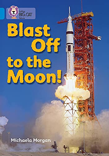 Blast Off to the Moon By Michaela Morgan