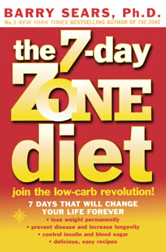 The 7-Day Zone Diet By Barry Sears (Ph.D.)