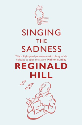 Singing the Sadness By Reginald Hill