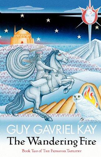 The Wandering Fire By Guy Gavriel Kay