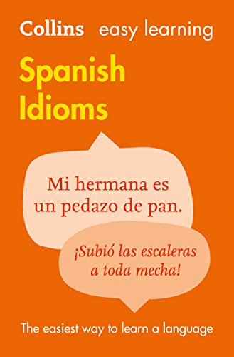 Easy Learning Spanish Idioms By Collins Dictionaries