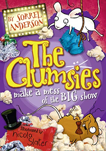 The Clumsies Make a Mess of the Big Show by Sorrel Andersen