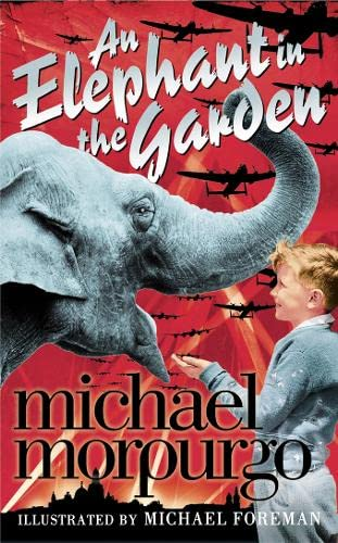An Elephant in the Garden By Michael Morpurgo
