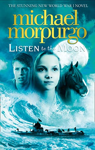 Listen to the Moon by Michael Morpurgo, M. B. E.