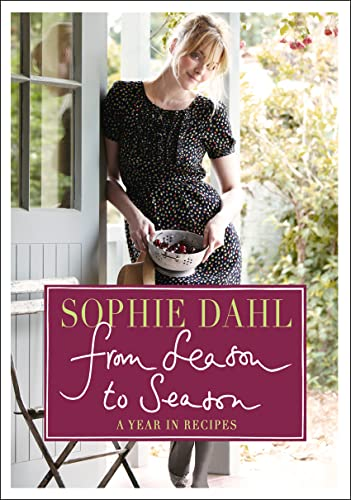 From Season to Season: A Year in Recipes by Sophie Dahl