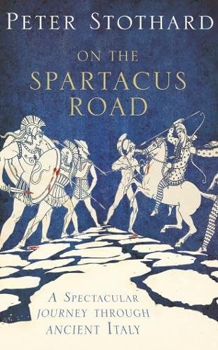 On the Spartacus Road By Peter Stothard