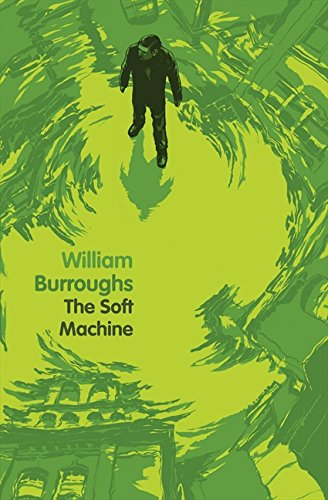 Soft Machine by William Burroughs