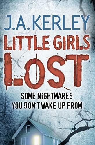 Little Girls Lost by J. A. Kerley