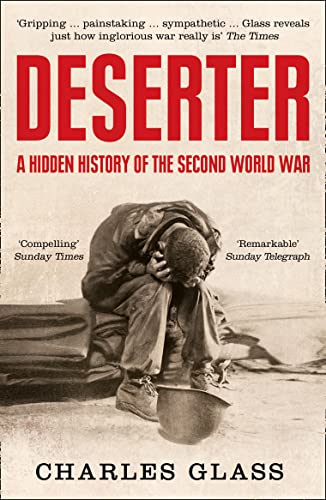 Deserter: A Hidden History of the Second World War By Charles Glass