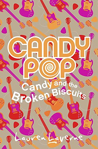 Candy and the Broken Biscuits By Lauren Laverne