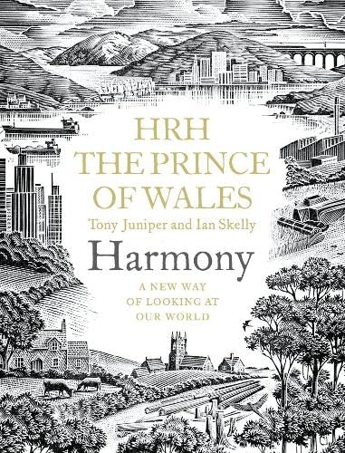 Harmony: A New Way of Looking at Our World by Charles, Prince of Wales