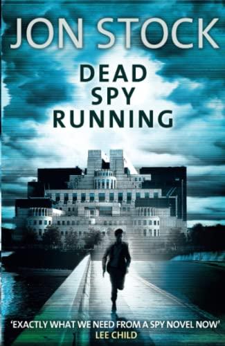 Dead Spy Running By Jon Stock