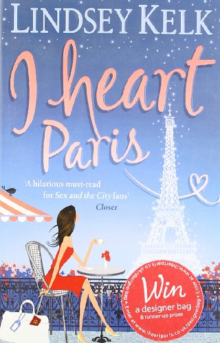 I Heart Paris (I Heart Series, Book 3) By Lindsey Kelk