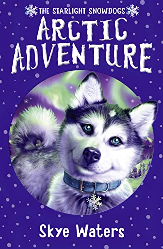 Arctic Adventure By Skye Waters