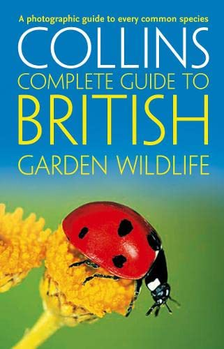 British Garden Wildlife: A photographic guide to every common species (Collins Complete Guide) By Paul Sterry