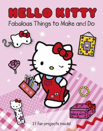 Hello Kitty Fabulous Things to Make and Do Book By UNKNOWN