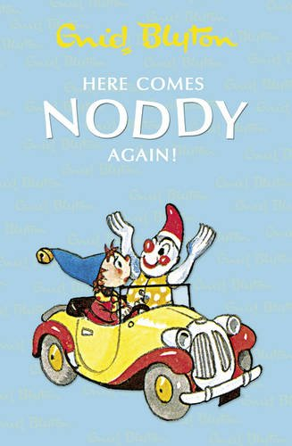 Here Comes Noddy Again By Enid Blyton