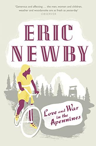Love and War in the Apennines von Eric Newby