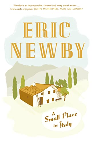 A Small Place in Italy By Eric Newby