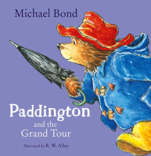 Paddington and the Grand Tour by Michael Bond