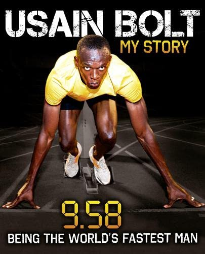 Usain Bolt: 9.58 By Usain Bolt