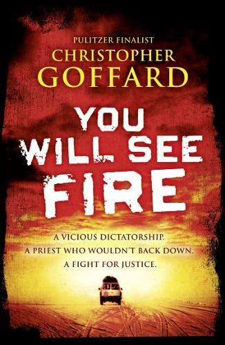 You Will See Fire By Christopher Goffard