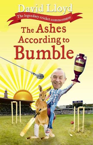 The Ashes According to Bumble by David Lloyd