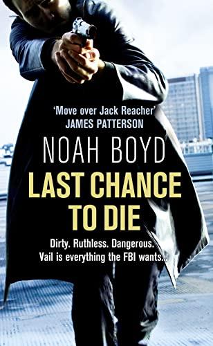 Last Chance to Die By Noah Boyd